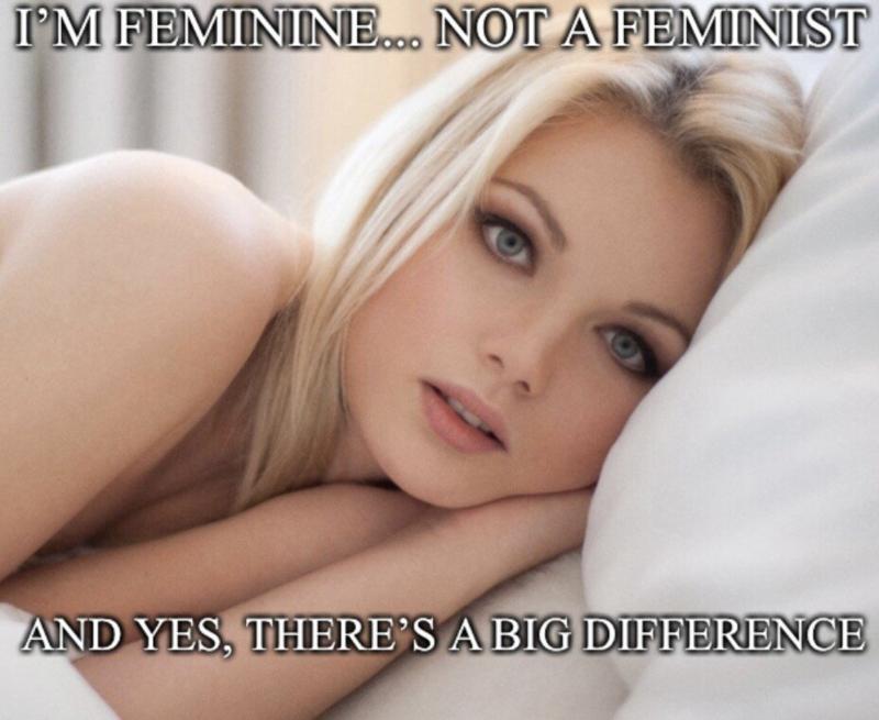 Feminine - NOT a feminist