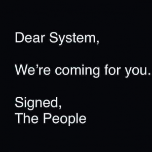 Dear System, we are coming for you...
